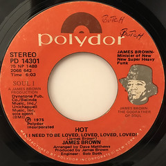 JAMES BROWN:HOT(I NEED TO BE LOVED, LOVED, LOVED)(LABEL SIDE-A)