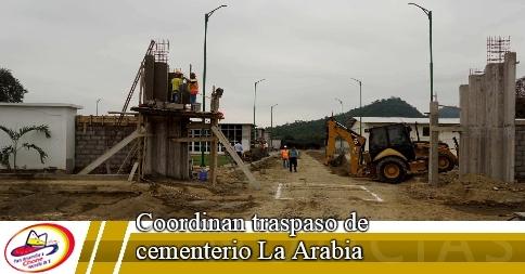 Coordinan traspaso de cementerio La Arabia