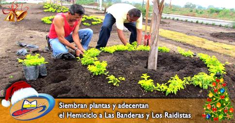 Siembran plantas y adecentan el Hemiciclo a Las Banderas y Los Raidistas