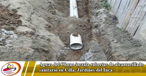 Aguas del Chuno instala tuberías de alcantarillado sanitario en Cdla. Jardines del Inca