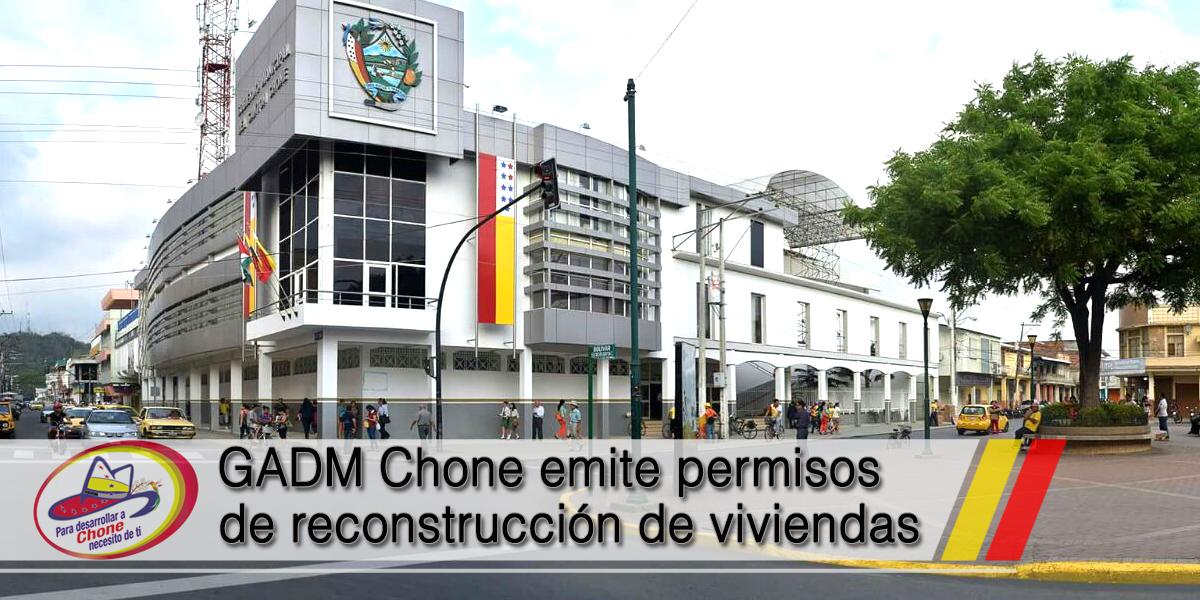 GADM Chone emite permisos de reconstrucción de viviendas