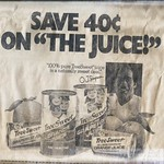 Sun, 2018-04-01 15:08 - Newspaper ad for Tree Sweet Orange and Grapefruit juices that appeared in the Boston Globe, February 15, 1978. Yep, that's OJ Simpson.
