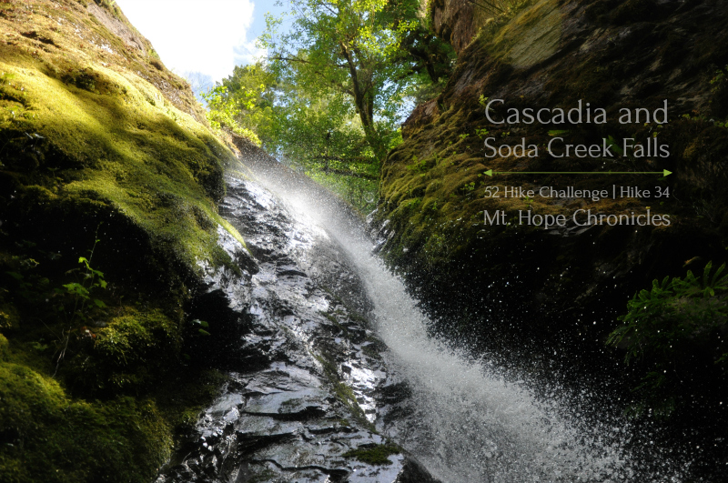 Cascadia and Soda Creek Falls @ Mt. Hope Chronicles