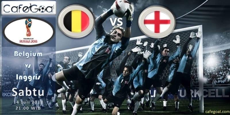 Prediksi Bola Belgium vs Inggris, hari Sabtu, 14 Juli 2018 - Piala Dunia