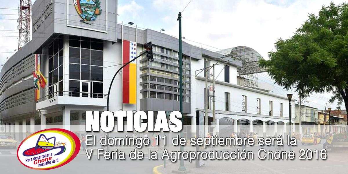 El domingo 11 de septiembre será la V Feria de la Agroproducción Chone 2016