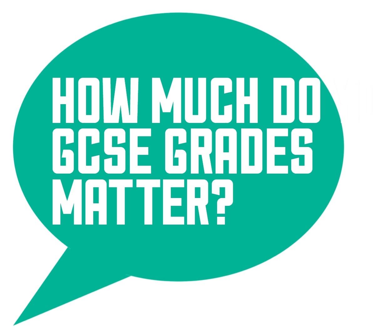 How much do GCSE grades matter?