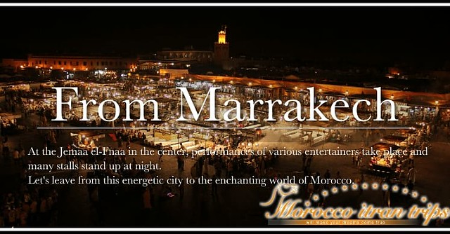 From where you want start your trip ?This is the basic plan to travel around Morocco. Choose a plan that matches your schedule and budget, including a tour starting from lively Marrakech, a tour starting from the city of Fes like a maze, a satisfying tour