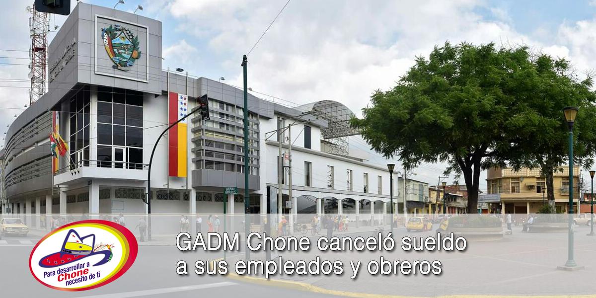 GADM Chone canceló sueldo a sus empleados y obreros