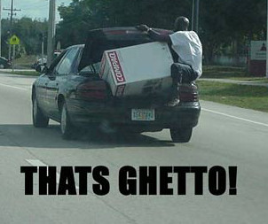 thats ghetto