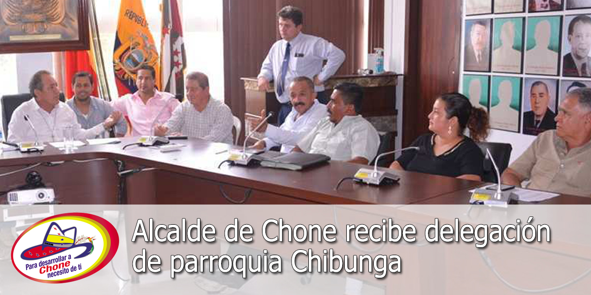 Alcalde de Chone recibe delegación de parroquia Chibunga