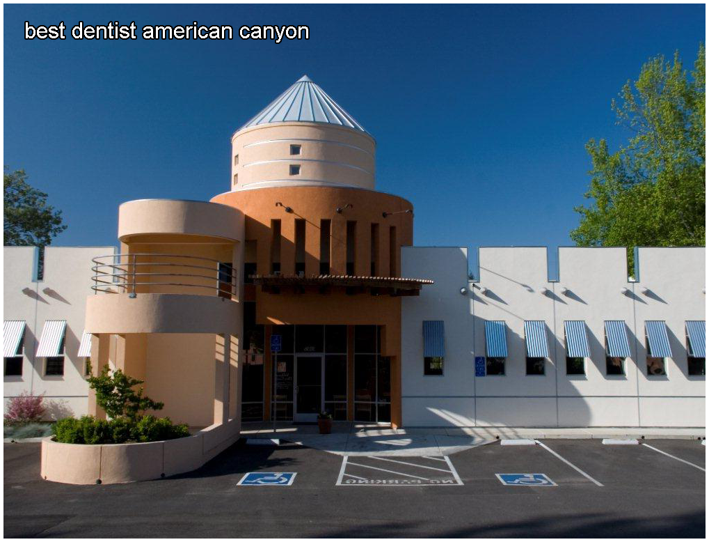 Top Dentist American Canyon