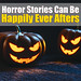 A Horror Story Life Can Be Happily Ever After – Mindset Tactics