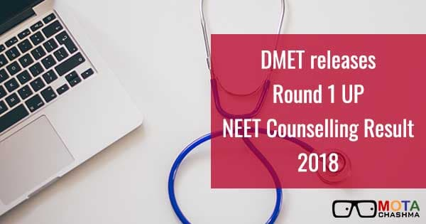 up neet counselling 2018 round 1 result announced
