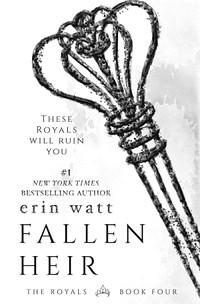 Fallen Heir - The Royals #4 - Erin Watt2