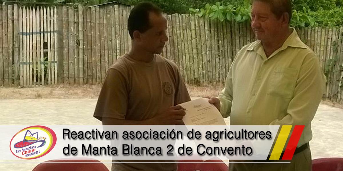 Reactivan asociación de agricultores de Manta Blanca 2 de Convento