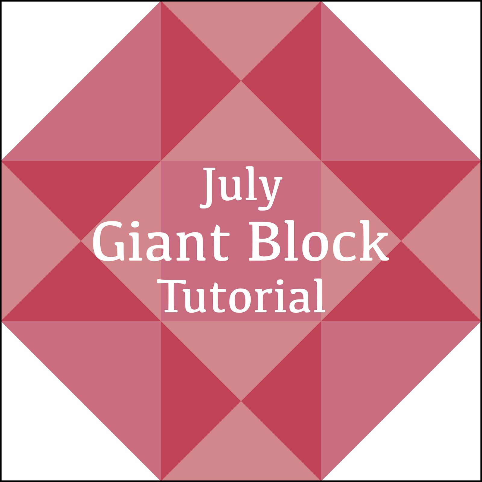 July Giant Block Tutorial