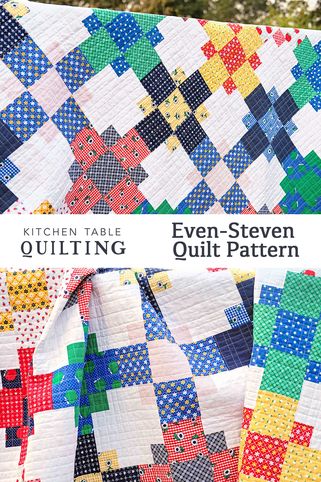 Sunnyside Ave Even Steven Quilt - Kitchen Table Quilting