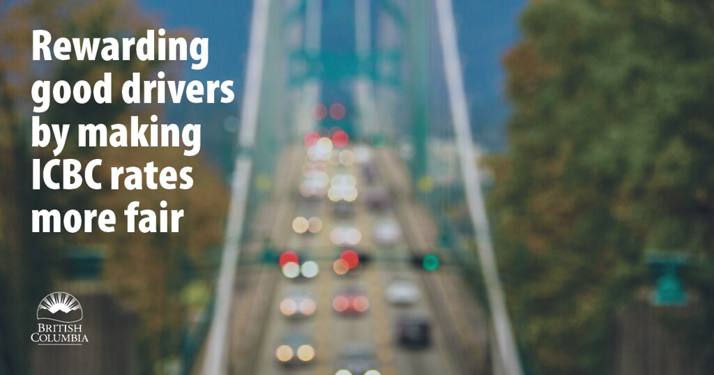 The provincial government wants to make sure B.C. drivers pay ICBC premiums that more fairly and accurately reflect the risk they represent on the roads.