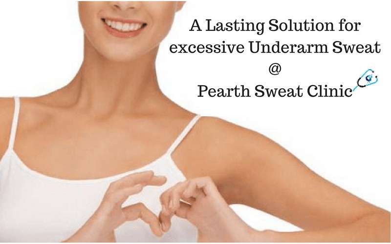 A Lasting Solution for excessive Underarm Sweat @ Pearth S