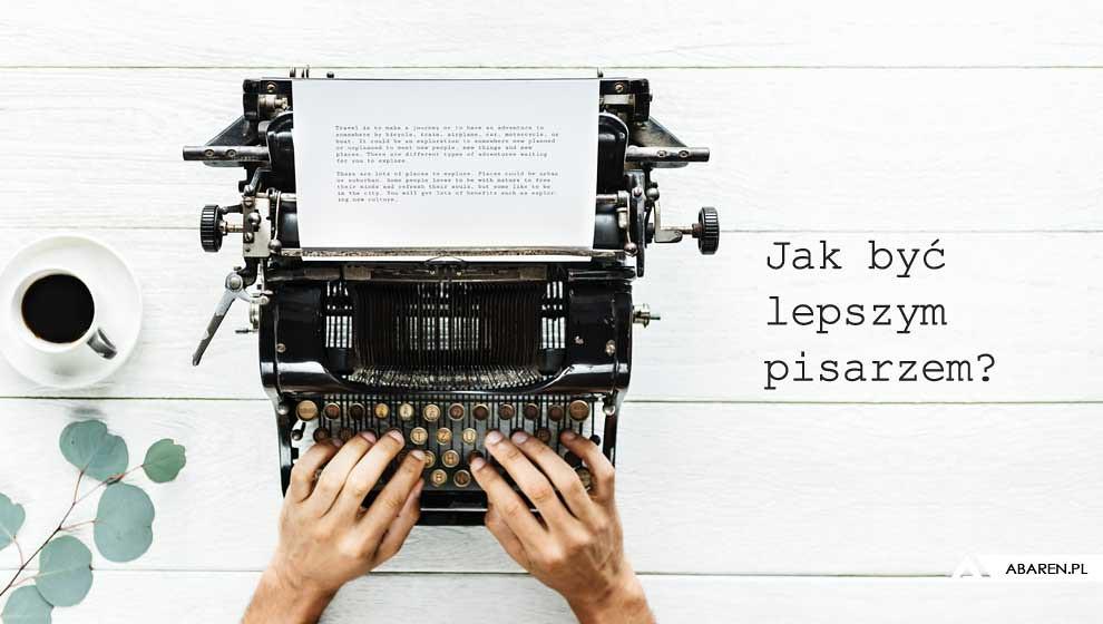 Jak być lepszym pisarzem