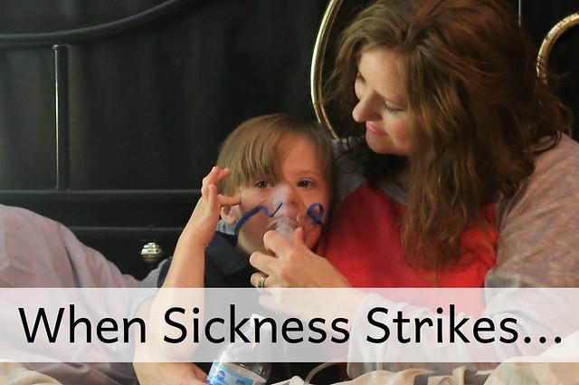 When Sickness Strikes...