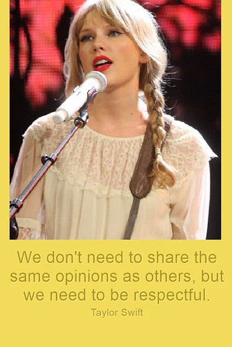 Respect-Quote-Taylor-Swift-We-dont-need-to-share-the-same-opinions-as-others,-but-we-need=to-be-respectful-(myway2fortune.info)