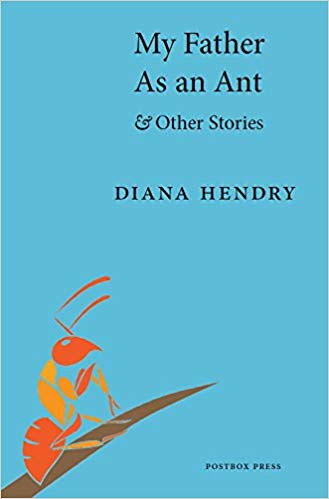 Diana Hendry, My Father as an Ant & Other Stories