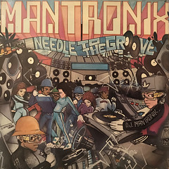 MANTRONIX:NEEDLE TO THE GROOVE(JACKET A)