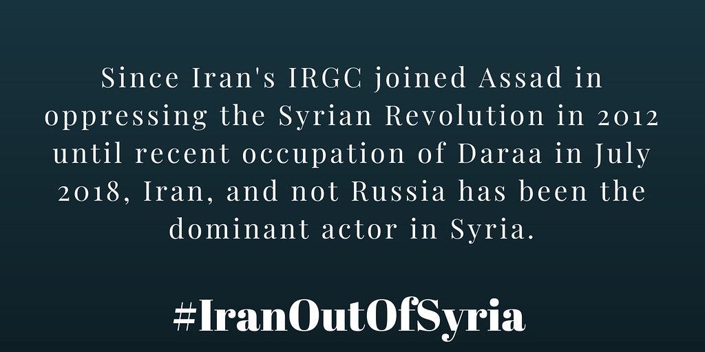 #IranOutOfSyria Since #Iran's IRGC joined Assad in oppressing the Syrian Revolution in 2012 until recent occupation of #Daraa in July 2018, Iran, and not Russia has been the dominant actor in #Syria.