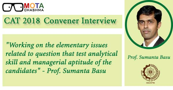 cat 2018 convener interview is cat exam different this year