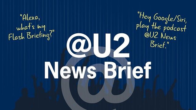 New: @U2 News Briefs for Alexa, Google & Siri
