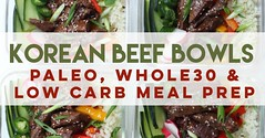 Korean Beef Bowls for Quick Meal Prep Paleo Whole30 amp Low Carb
