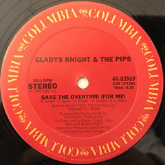 GLADYS KNIGHT AND THE PIPS:SAVE THE OVERTIME(FOR ME)(LABEL SIDE-A)