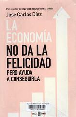 José Carlos Díez, La economía no da la felicidad