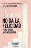 Jos� Carlos D�ez, La econom�a no da la felicidad