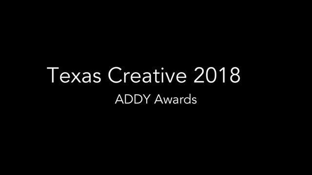 Texas Creative 2018 Addy Awards