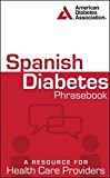 #healthyliving Spanish Diabetes Phrasebook: A Resource for Health Care Providers (Spanish Edition)