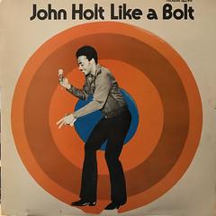 JOHN HOLT:LIKE A BOLT(JACKET A)
