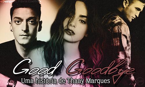 Good Goodbye, por Thaay Marques