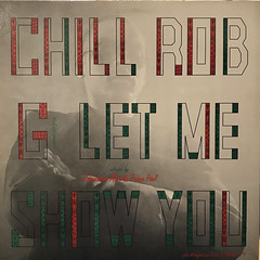 CHILL ROB G: LET ME SHOW YOU(JACKET A)