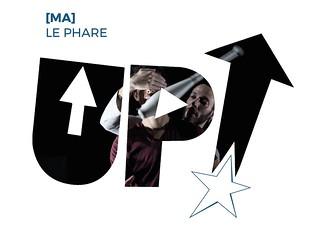 Le Phare ---------------------- [MA] ------------------------ Festival UP! 2018