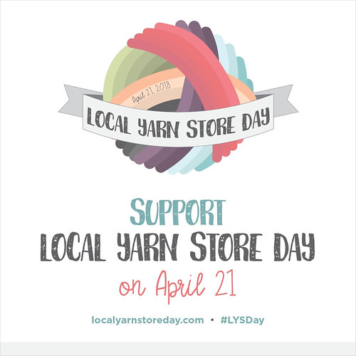 The Support Local Yarn Store Event takes place April 21st.