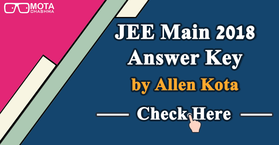 JEE Main 2018 Answer Key by Allen Kota