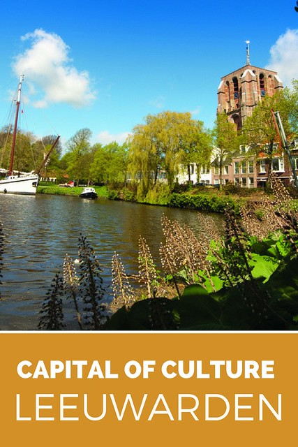 Capital of culture 2018: Leeuwarden, The Netherlands | Your Dutch Guide