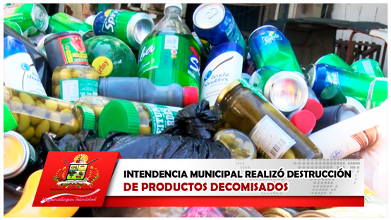 intendencia-municipal-realizo-destruccion-de-productos-decomisados