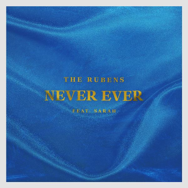 The Rubens - Never Ever (Feat. Sarah)