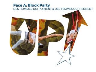 Des hommes qui portent & des femmes qui tiennent --- FACE A: BLOCK PARTY --- Festival UP! 2018
