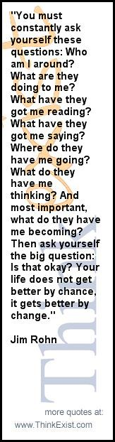 Citations De Jim Rohn You must constantly ask yourself the