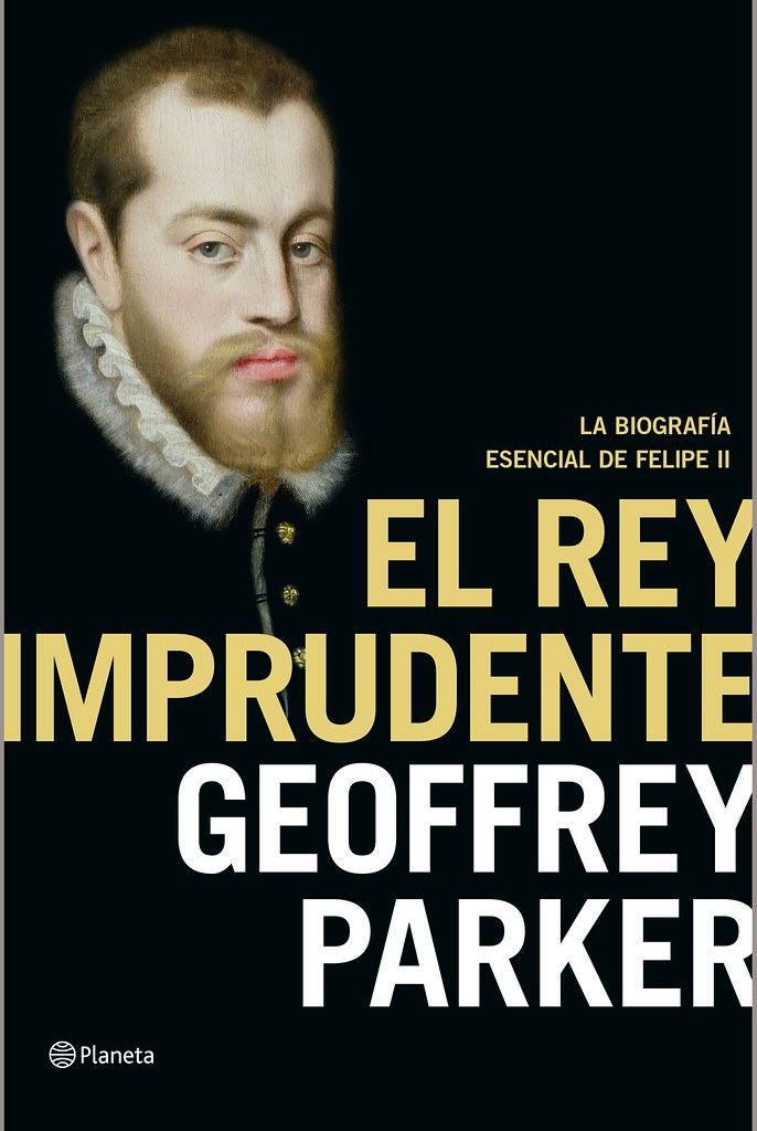 El rey imprudente: la biografía esencial de Felipe II / Ge… | Flickr