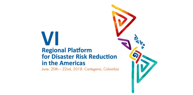 VI Regional Platform for Disaster Risk Reduction in the Americas
